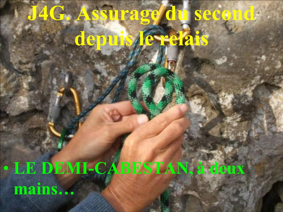 J4G. Assurage du second depuis le relais