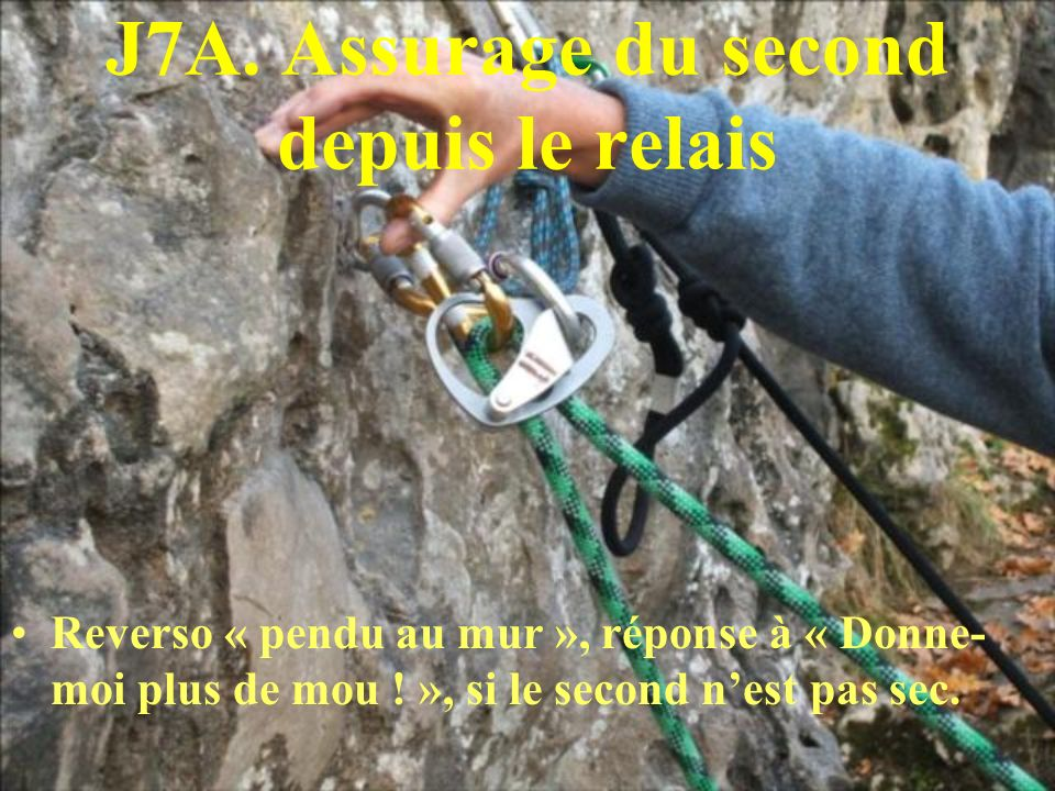 J7A. Assurage du second depuis le relais