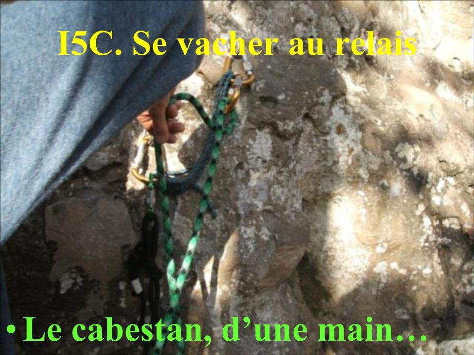 I5C. Se vacher au relais Le cabestan, d'une main…