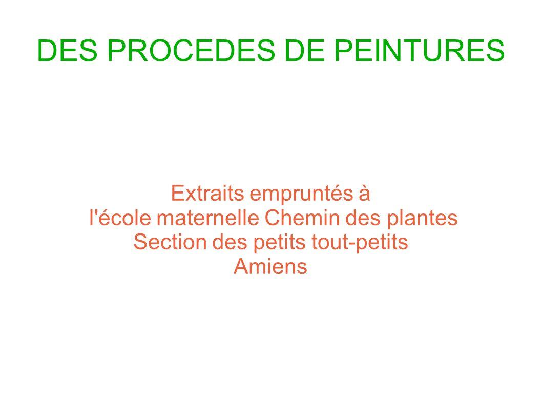 DES PROCEDES DE PEINTURES