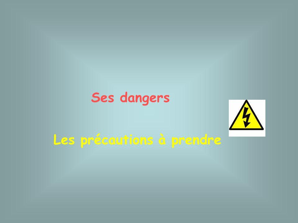 Le courant électrique Ses dangers Les précautions à prendre