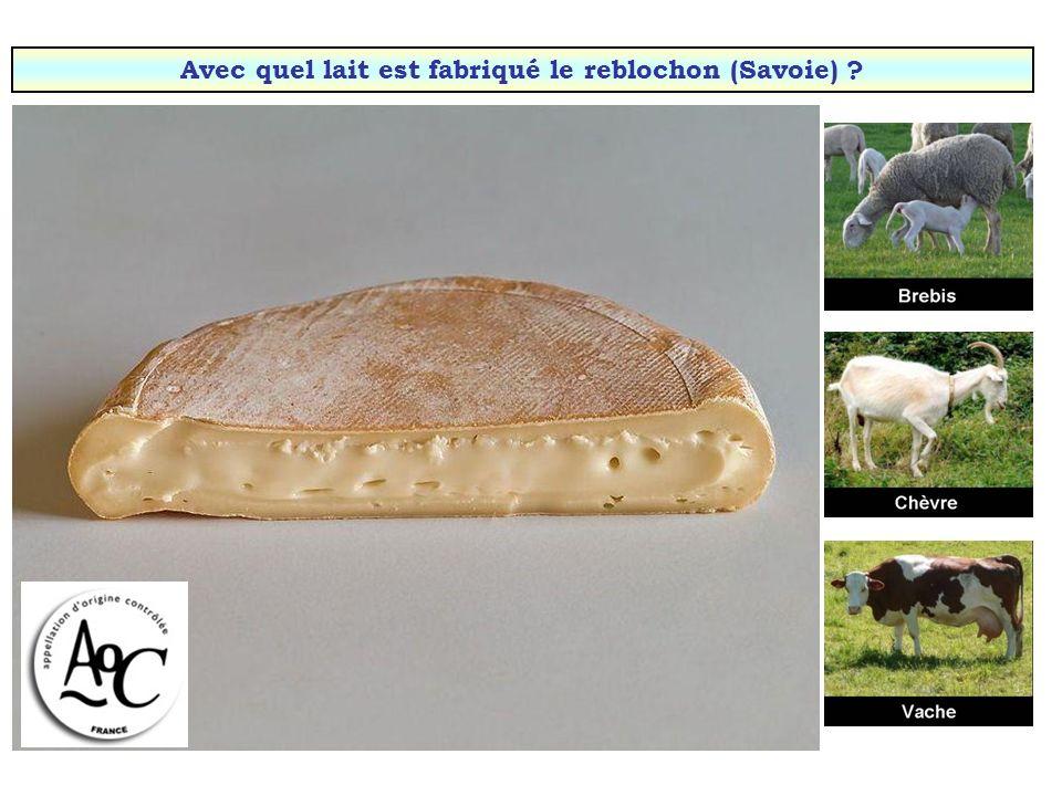 Avec quel lait est fabriqué le reblochon (Savoie)