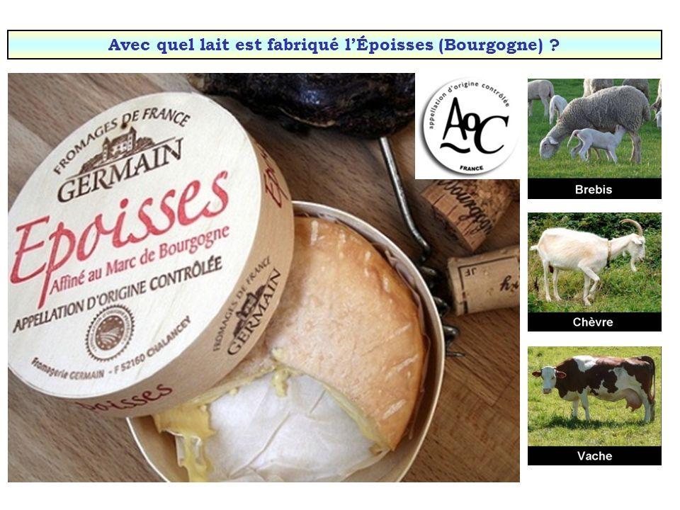 Avec quel lait est fabriqué l'Époisses (Bourgogne)