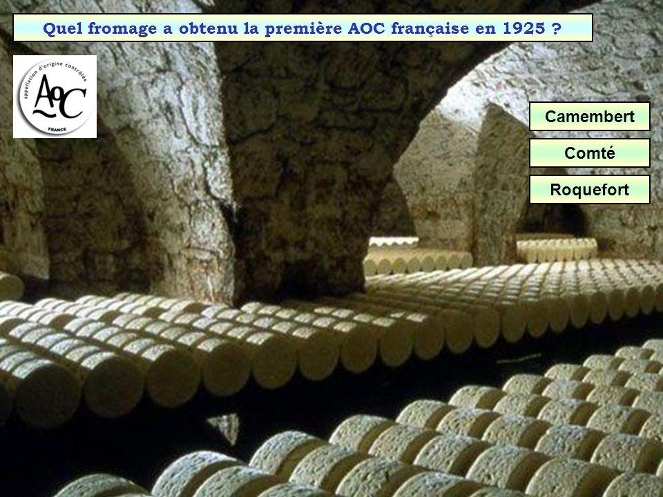 Quel fromage a obtenu la première AOC française en 1925