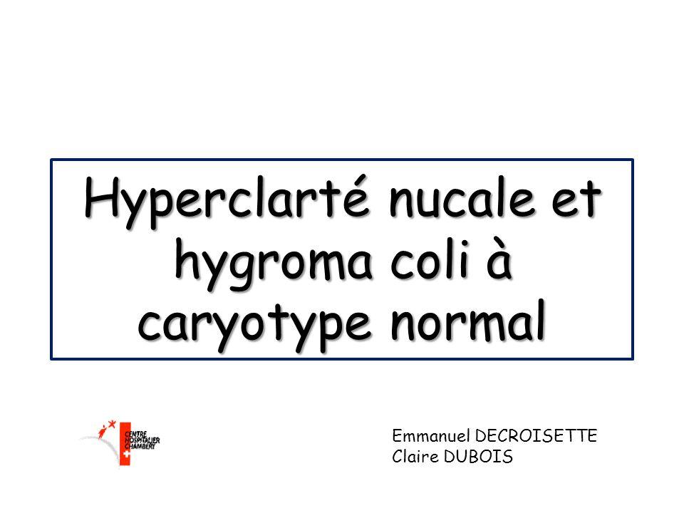 Hyperclarté nucale et hygroma coli à caryotype normal