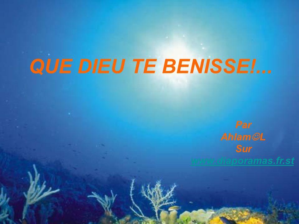 QUE DIEU TE BENISSE!... Par AhlamL Sur www.diaporamas.fr.st
