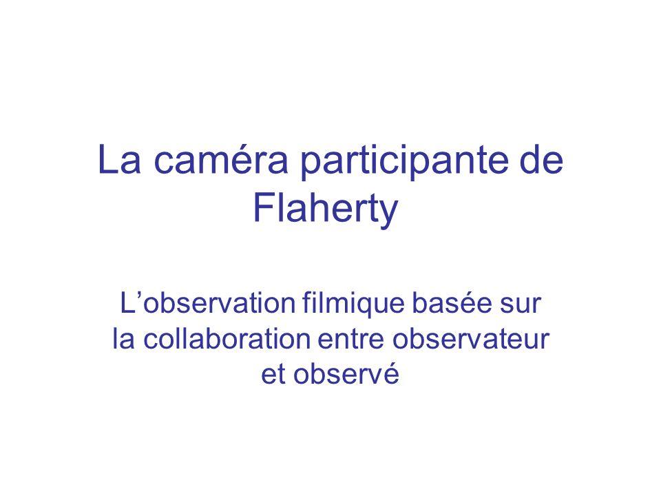 La caméra participante de Flaherty