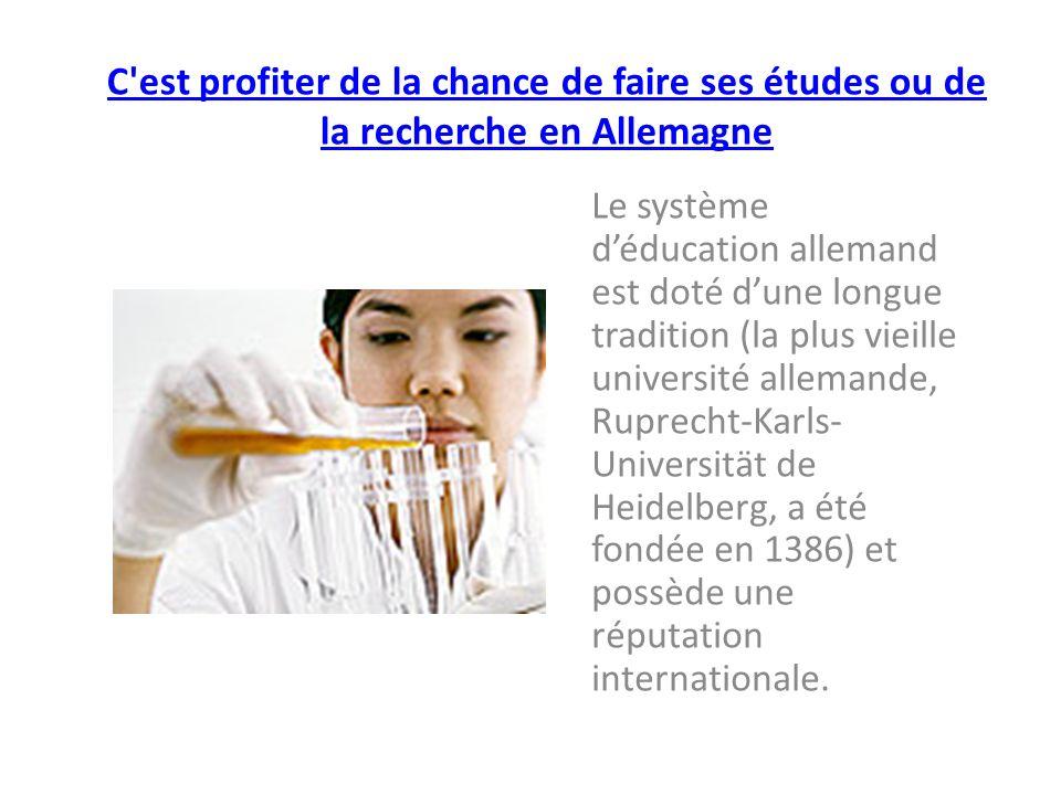 C est profiter de la chance de faire ses études ou de la recherche en Allemagne