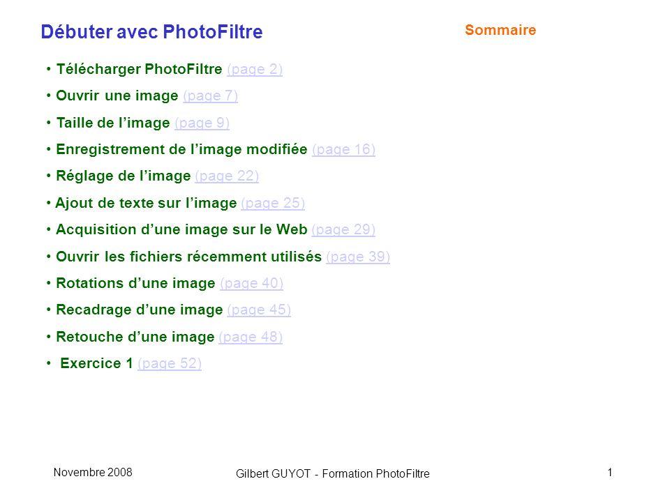 Télécharger PhotoFiltre (page 2) Ouvrir une image (page 7)