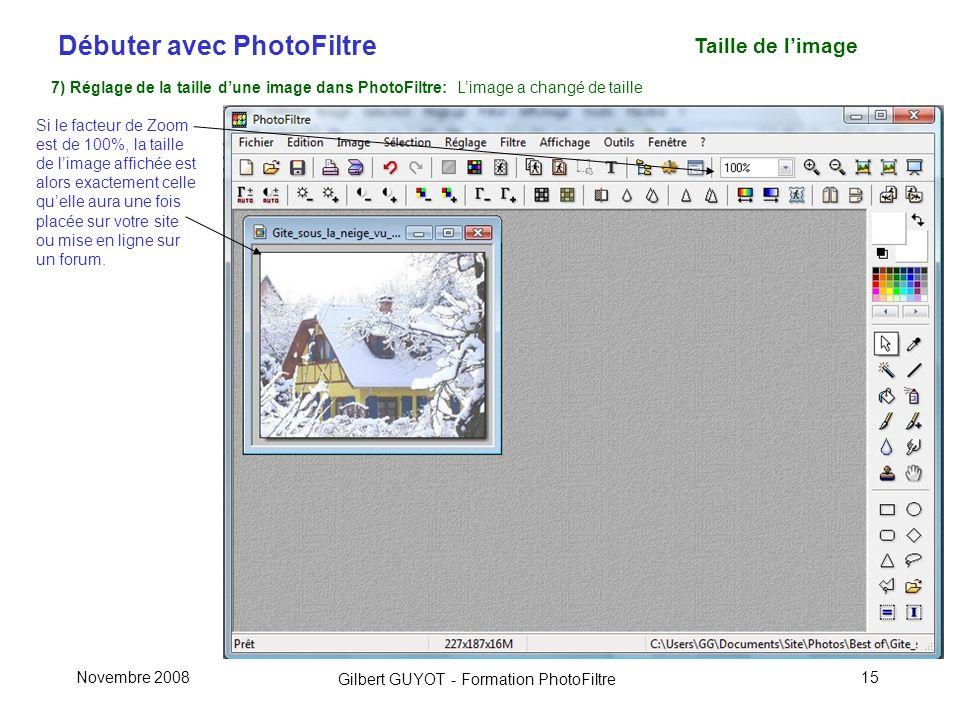 Taille de l'image 7) Réglage de la taille d'une image dans PhotoFiltre: L'image a changé de taille.