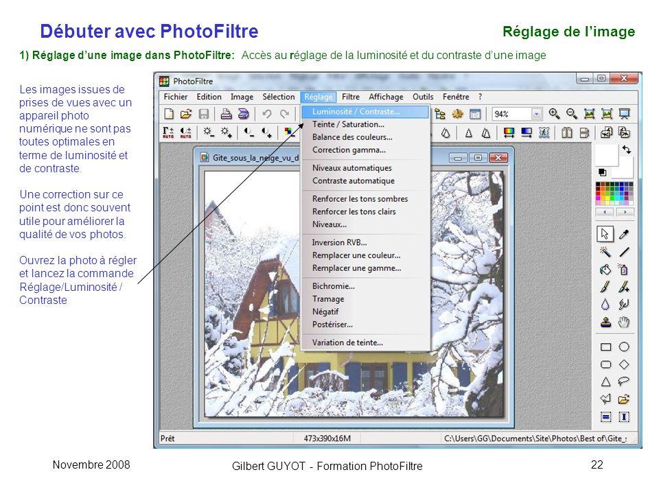 Réglage de l'image 1) Réglage d'une image dans PhotoFiltre: Accès au réglage de la luminosité et du contraste d'une image.