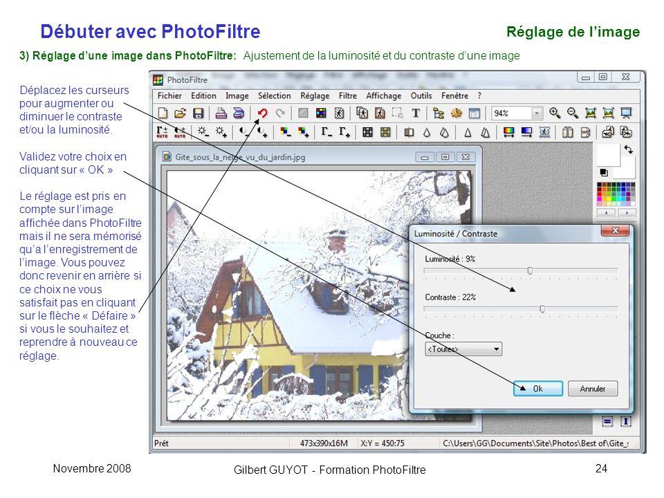 Réglage de l'image 3) Réglage d'une image dans PhotoFiltre: Ajustement de la luminosité et du contraste d'une image.