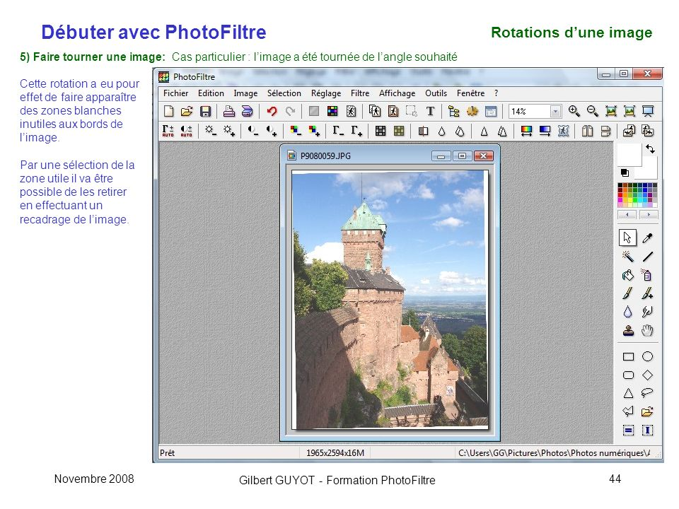 Rotations d'une image 5) Faire tourner une image: Cas particulier : l'image a été tournée de l'angle souhaité.