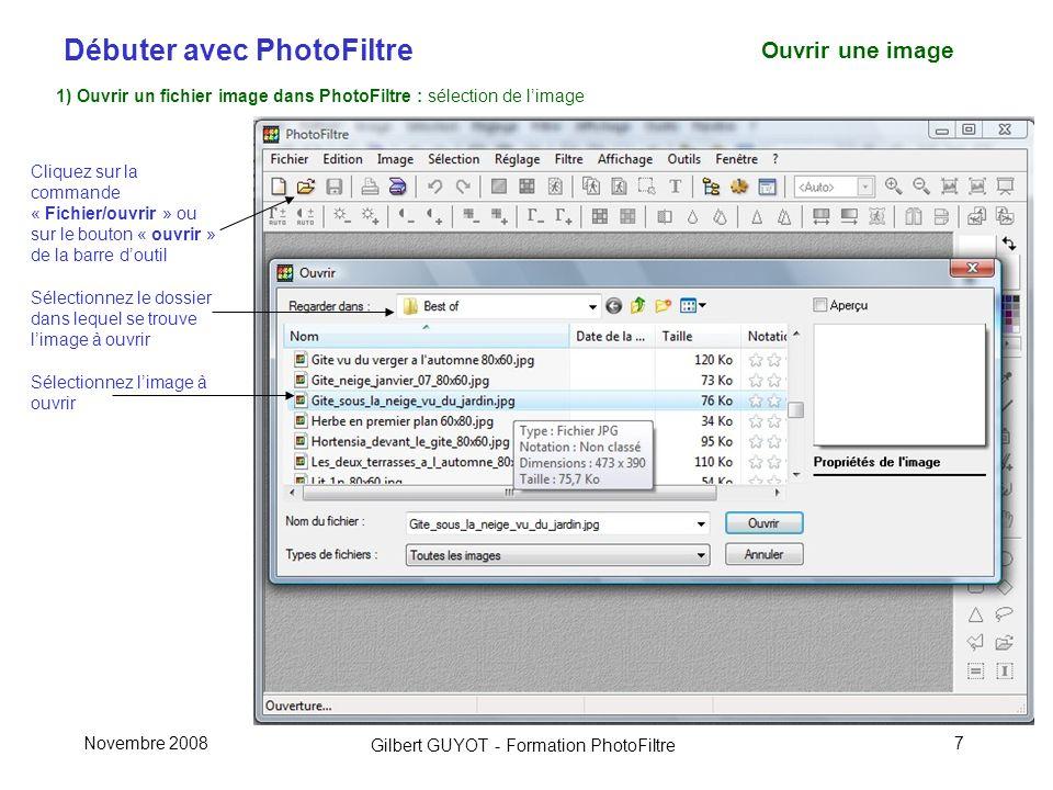 Ouvrir une image 1) Ouvrir un fichier image dans PhotoFiltre : sélection de l'image.
