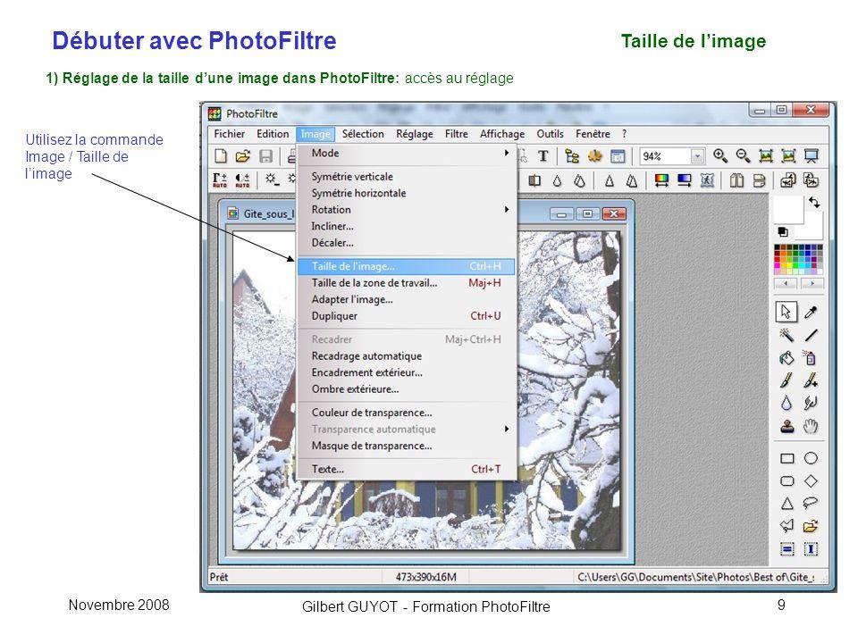 Taille de l'image 1) Réglage de la taille d'une image dans PhotoFiltre: accès au réglage. Utilisez la commande Image / Taille de l'image.