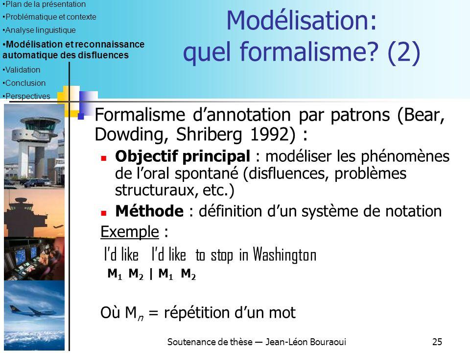 Modélisation: quel formalisme (2)