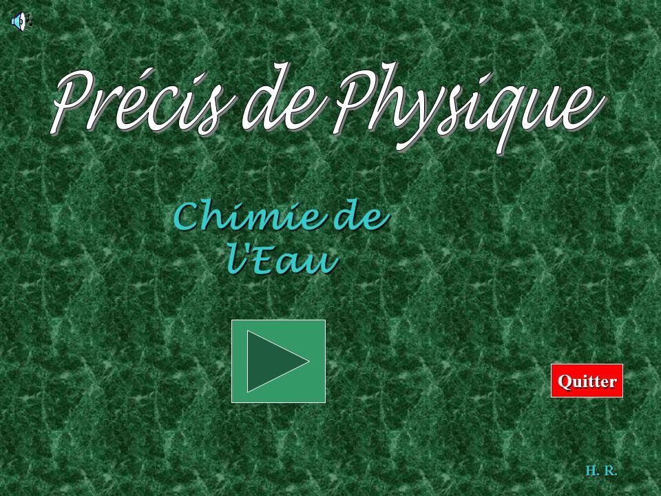 Précis de Physique Chimie de l Eau Cliquez sur début Quitter H. R.