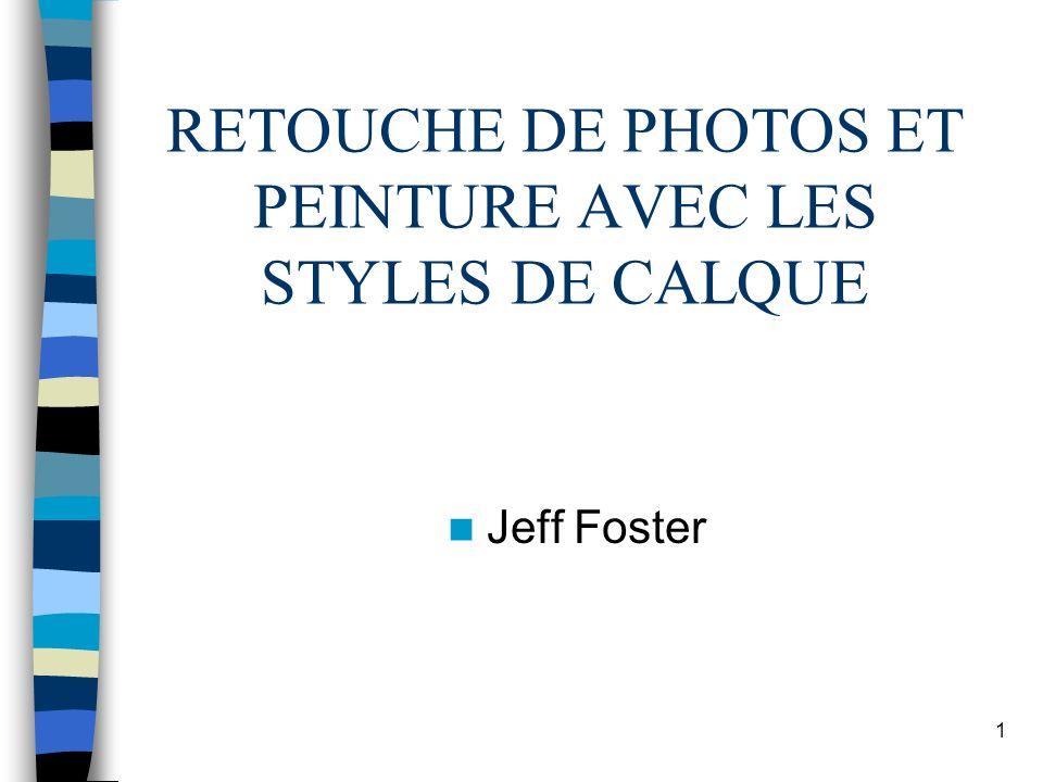 RETOUCHE DE PHOTOS ET PEINTURE AVEC LES STYLES DE CALQUE