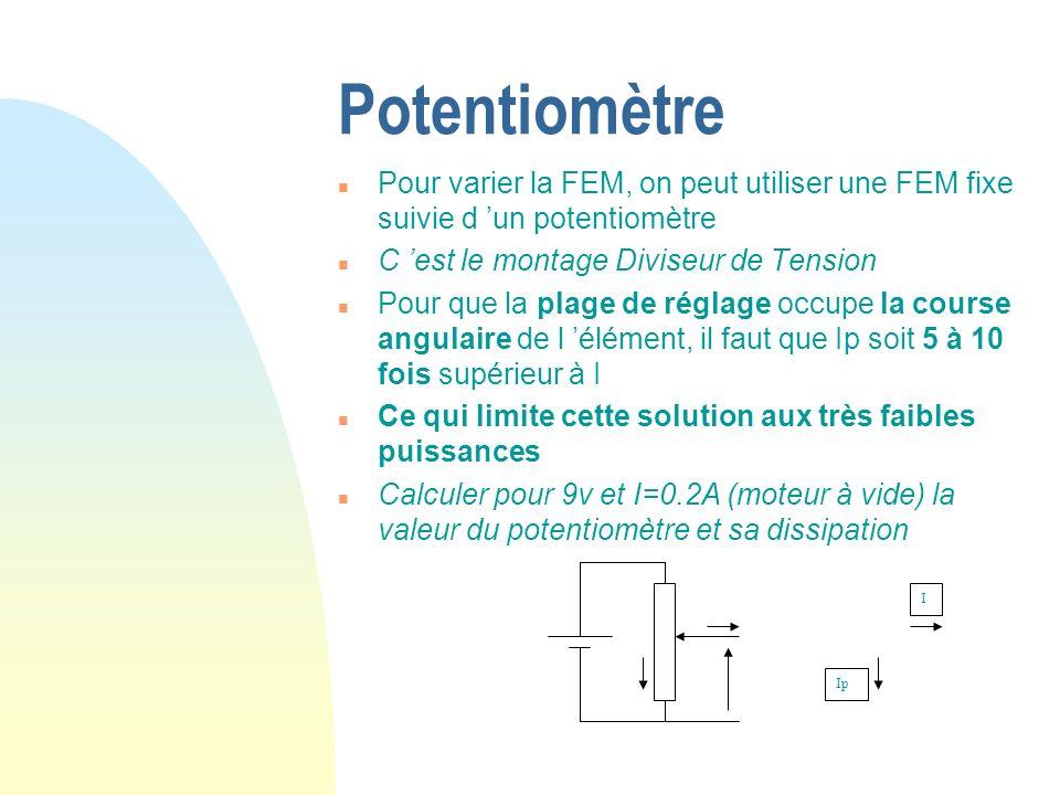 PotentiomètrePour varier la FEM, on peut utiliser une FEM fixe suivie d 'un potentiomètre. C 'est le montage Diviseur de Tension.