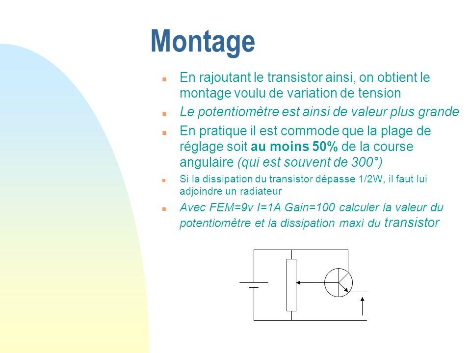 MontageEn rajoutant le transistor ainsi, on obtient le montage voulu de variation de tension. Le potentiomètre est ainsi de valeur plus grande.