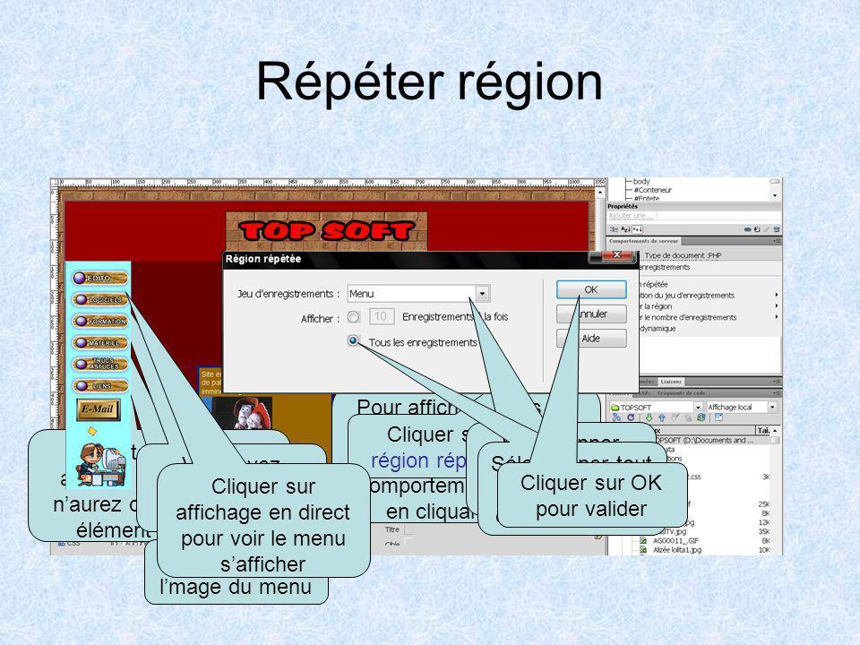 Répéter région Pour afficher toutes les données du menu nous allons ajouter un comportement serveur en cliquant sur +