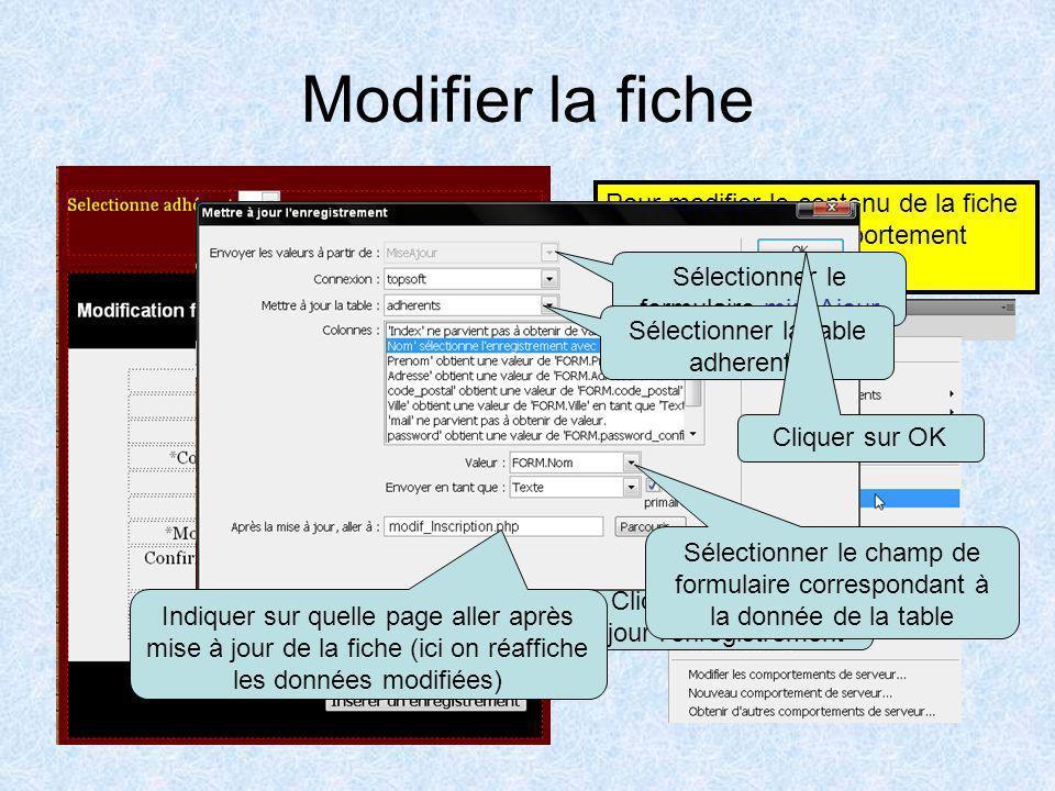 Modifier la fiche Pour modifier le contenu de la fiche il faut ajouter un comportement serveur mise à jour