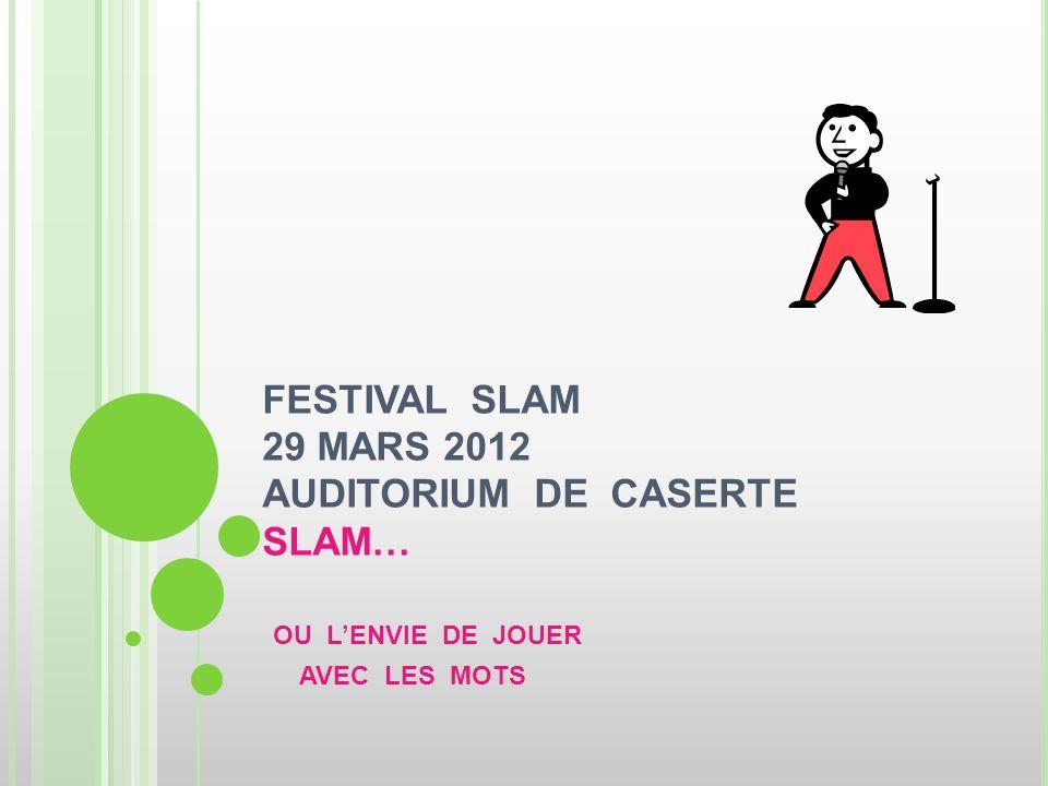FESTIVAL SLAM 29 MARS 2012 AUDITORIUM DE CASERTE SLAM…