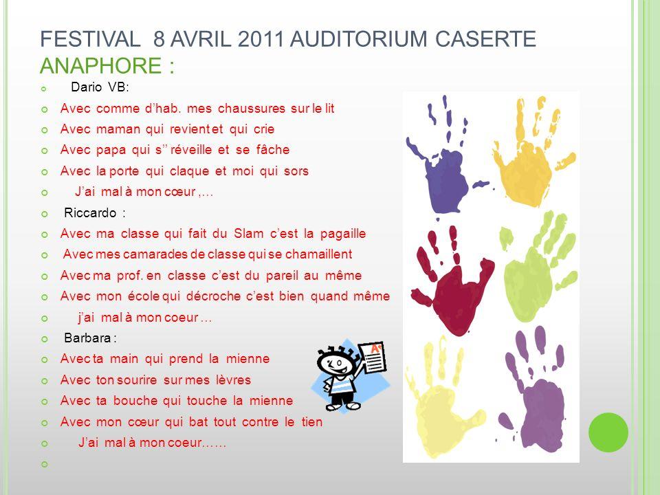 FESTIVAL 8 AVRIL 2011 AUDITORIUM CASERTE ANAPHORE :