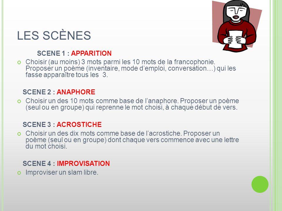 LES SCÈNES SCENE 1 : APPARITION