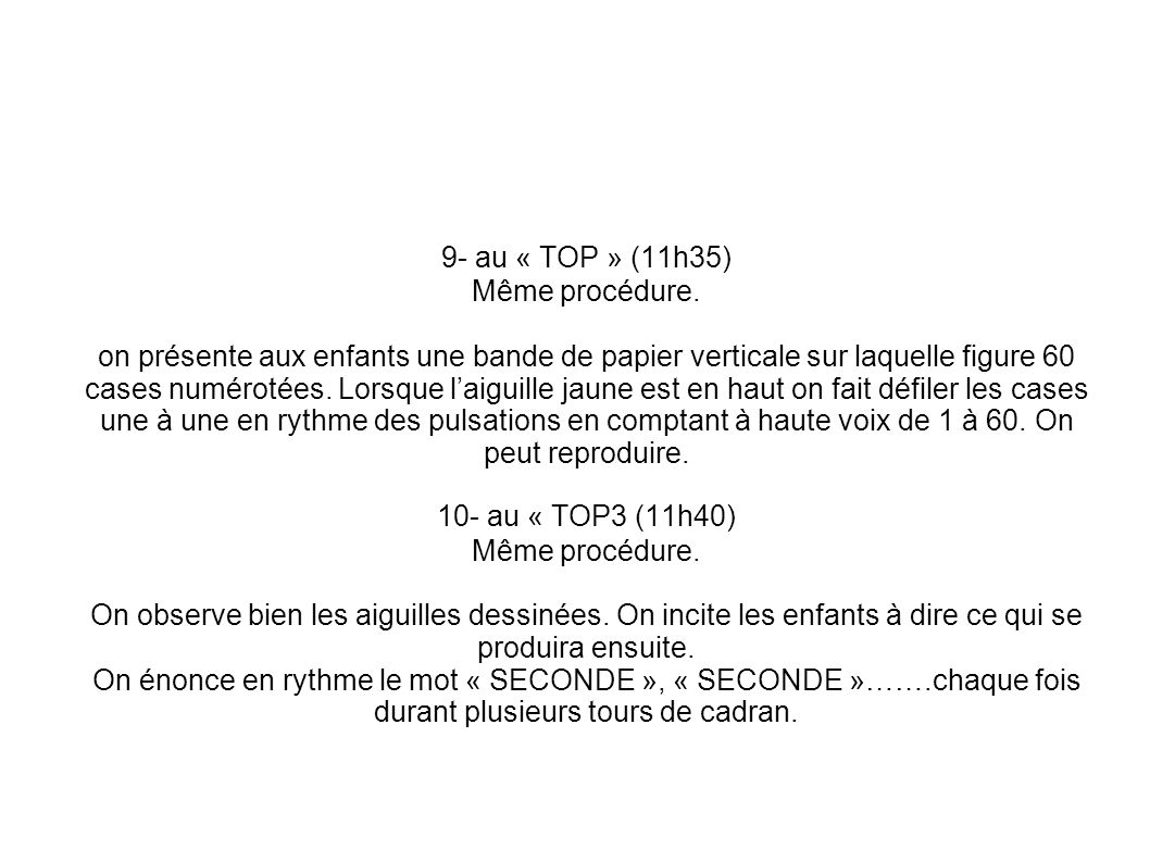 9- au « TOP » (11h35) Même procédure.