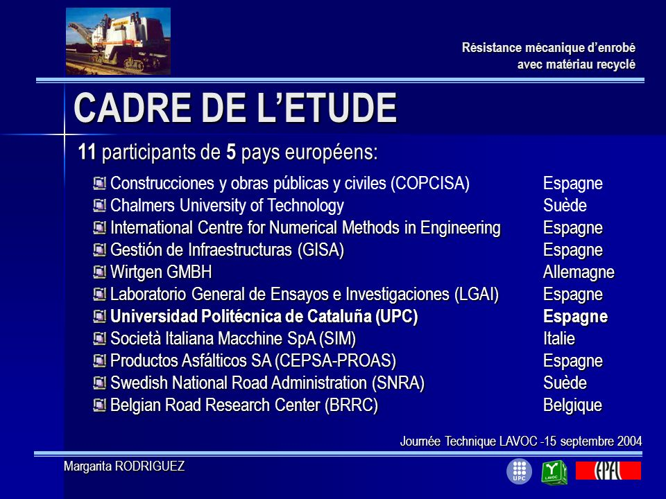 CADRE DE L'ETUDE 11 participants de 5 pays européens: