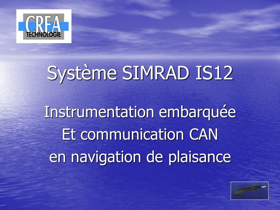 Système SIMRAD IS12 Instrumentation embarquée Et communication CAN