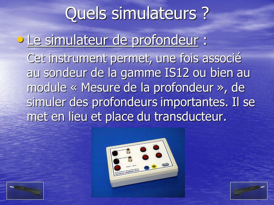 Quels simulateurs Le simulateur de profondeur :