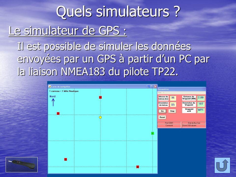 Quels simulateurs Le simulateur de GPS :