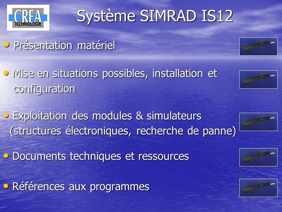 Système SIMRAD IS12 Présentation matériel