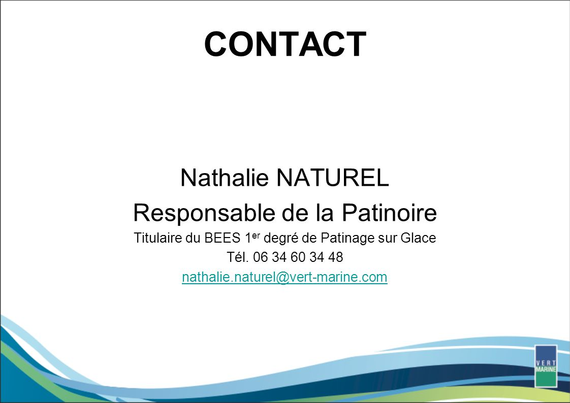 CONTACT Nathalie NATUREL Responsable de la Patinoire