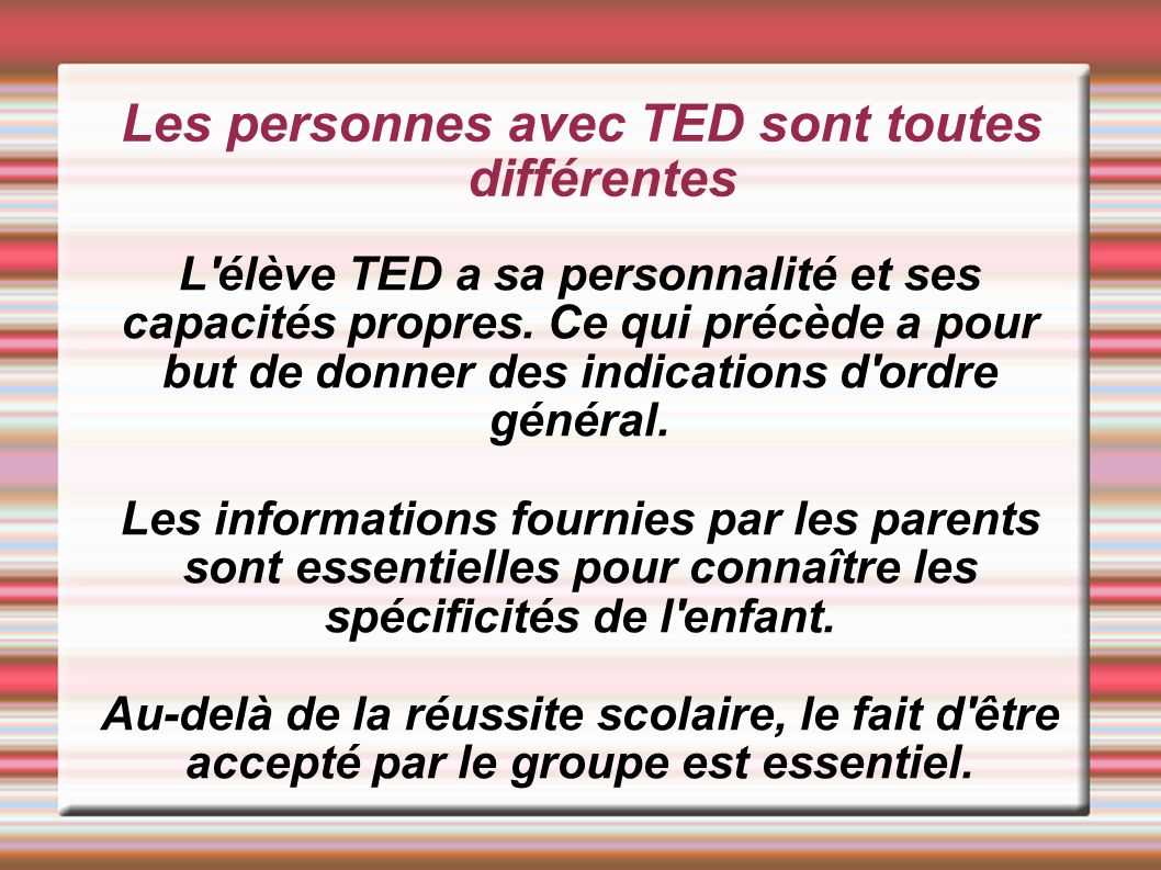 Les personnes avec TED sont toutes différentes