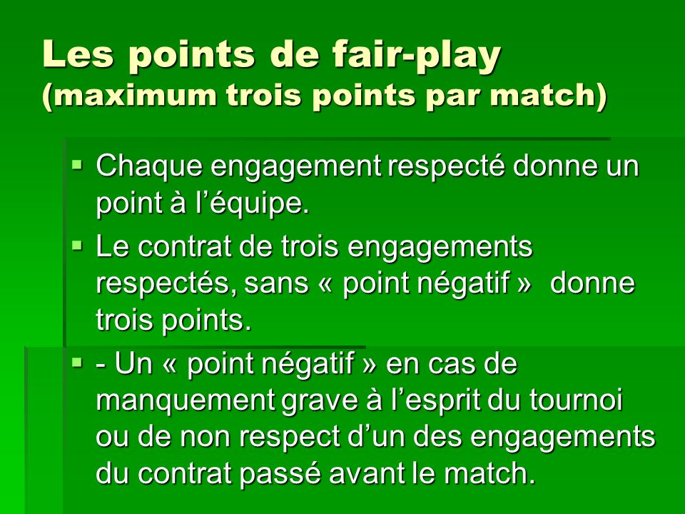 Les points de fair-play (maximum trois points par match)