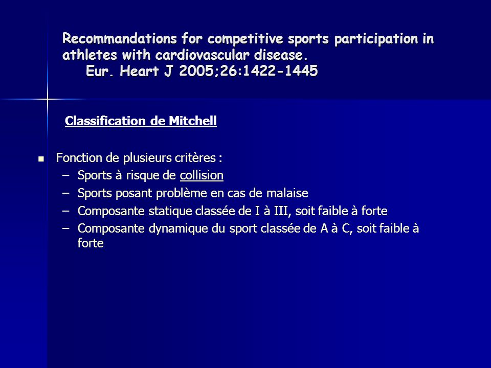 Recommandations for competitive sports participation in athletes with cardiovascular disease. Eur. Heart J 2005;26:1422-1445