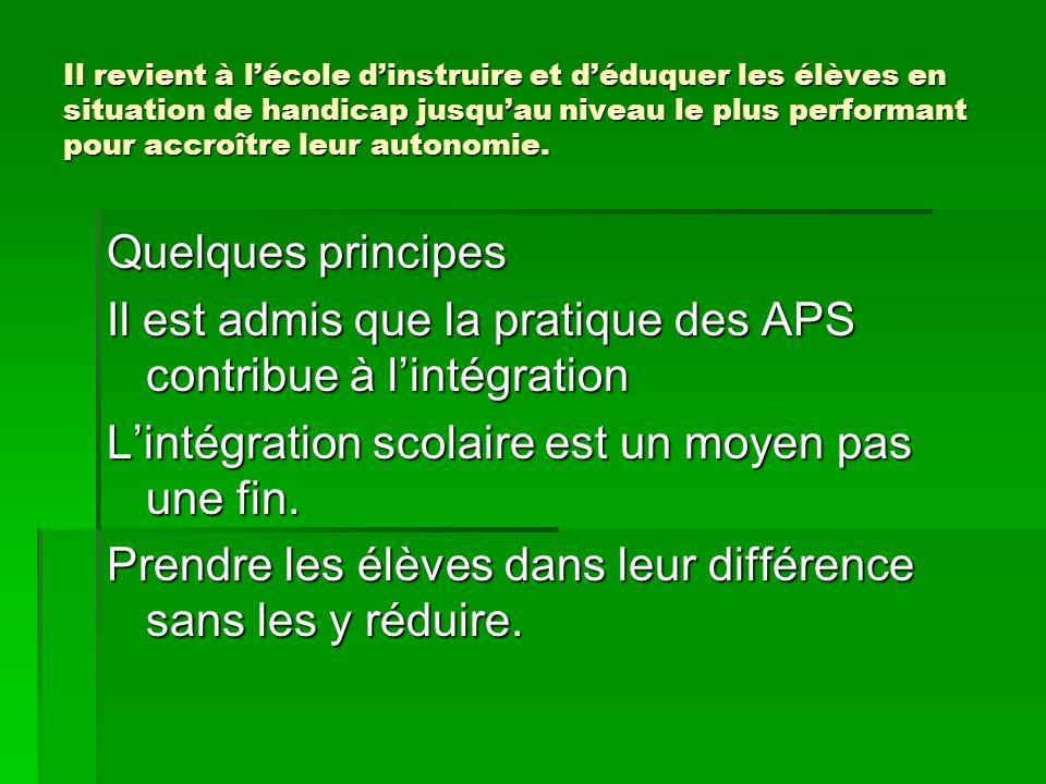 Il est admis que la pratique des APS contribue à l'intégration