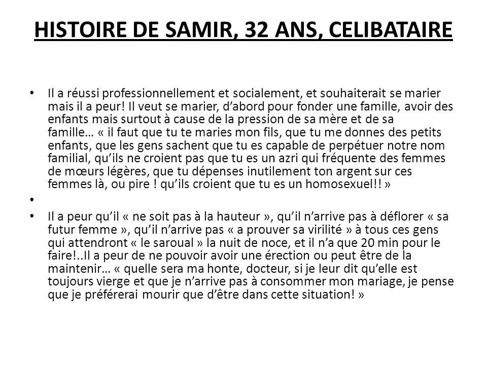HISTOIRE DE SAMIR, 32 ANS, CELIBATAIRE