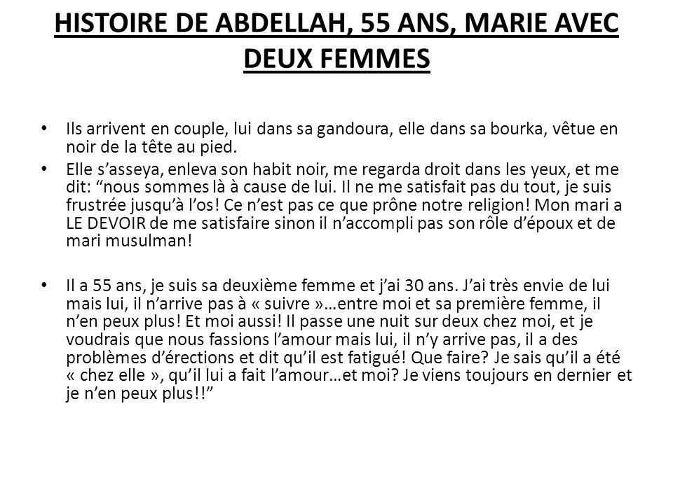 HISTOIRE DE ABDELLAH, 55 ANS, MARIE AVEC DEUX FEMMES