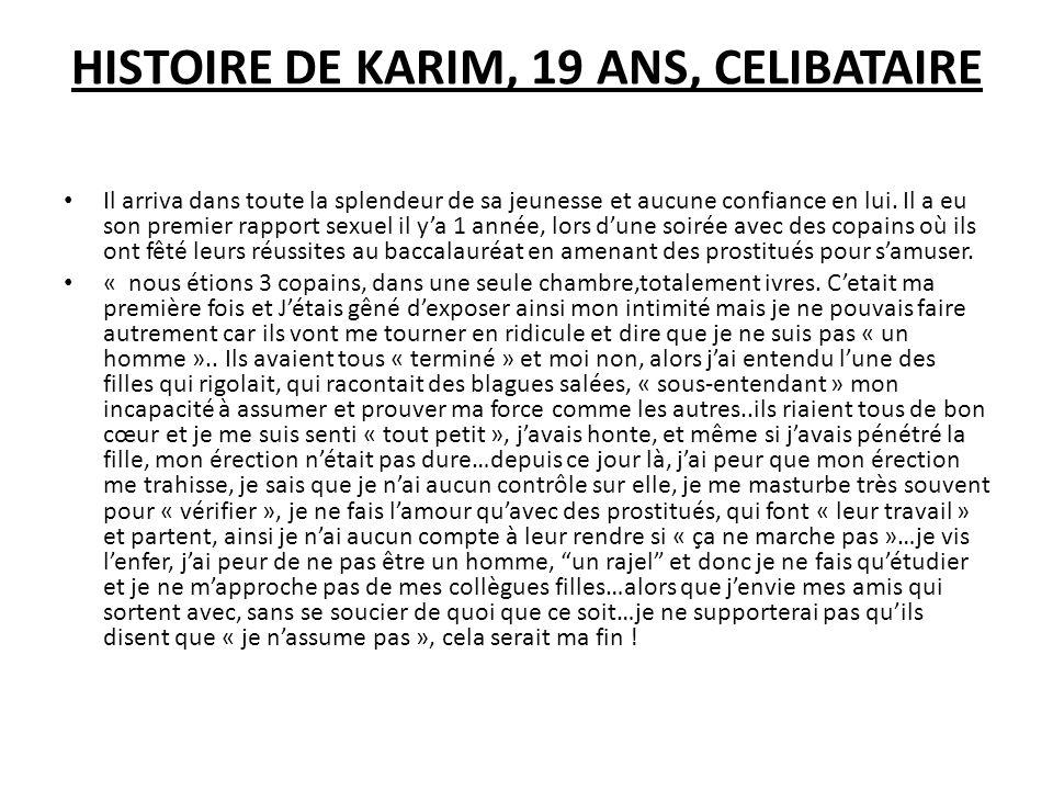 HISTOIRE DE KARIM, 19 ANS, CELIBATAIRE