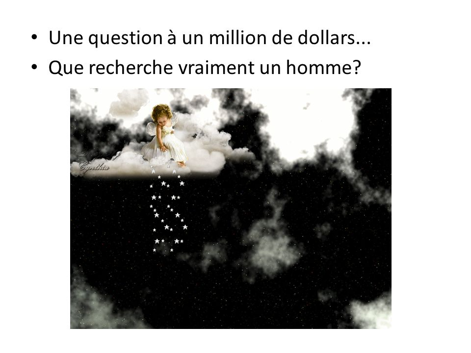 Une question à un million de dollars...