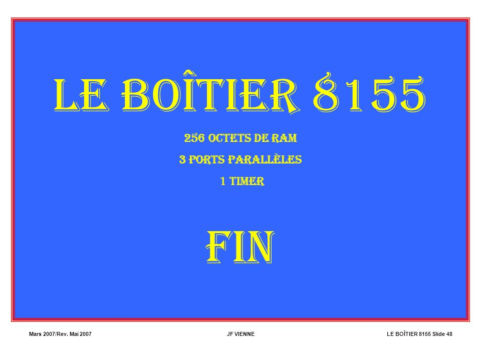 LE BOÎTIER 8155 FIN 256 OCTETS DE RAM 3 PORTS PARALLÈLES 1 TIMER