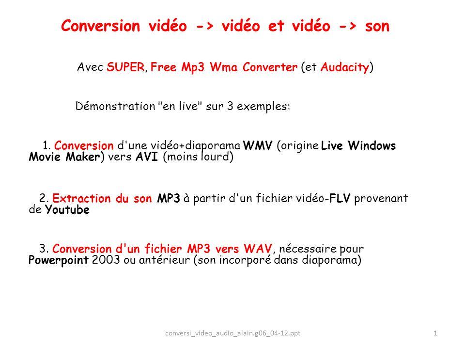 Conversion vidéo -> vidéo et vidéo -> son