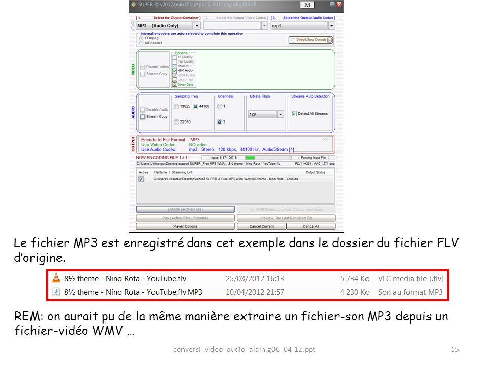 Le fichier MP3 est enregistré dans cet exemple dans le dossier du fichier FLV d'origine.