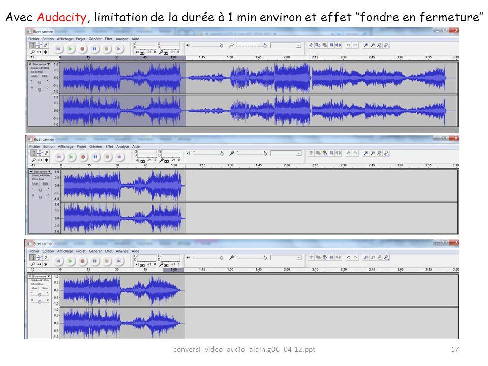 Avec Audacity, limitation de la durée à 1 min environ et effet ''fondre en fermeture''