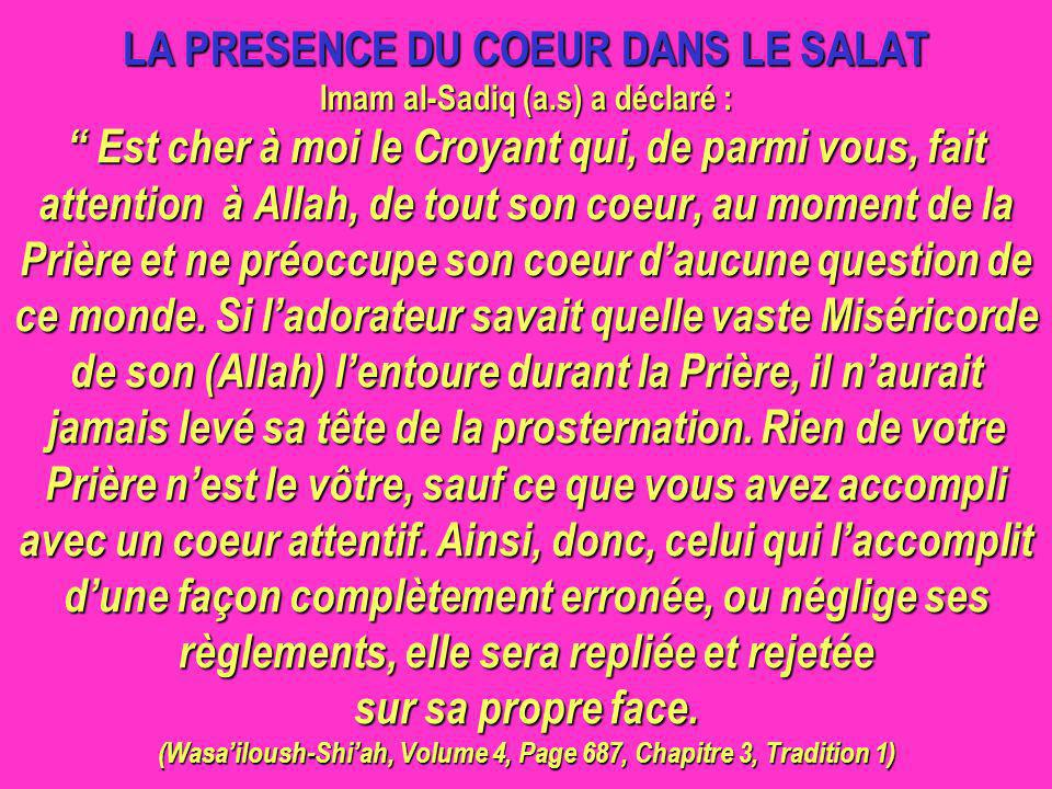 LA PRESENCE DU COEUR DANS LE SALAT Imam al-Sadiq (a