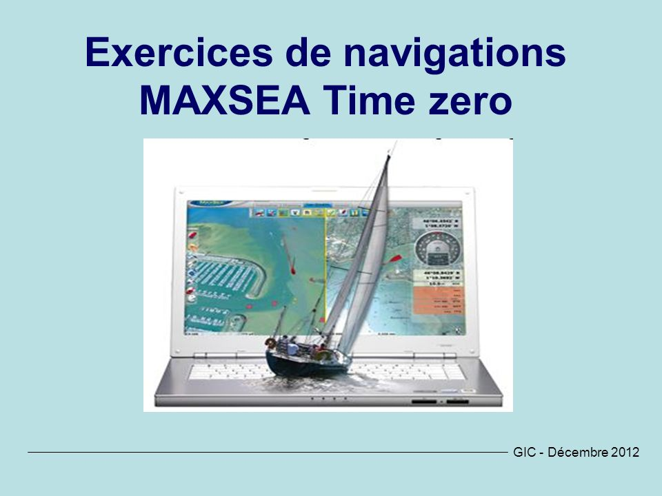 Exercices de navigations MAXSEA Time zero